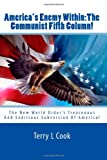 America's Enemy Within:The Communist Fifth Column!: The New World Order's Treasonous And Seditious Subversion Of America! (145288711X) by Cook, Terry L
