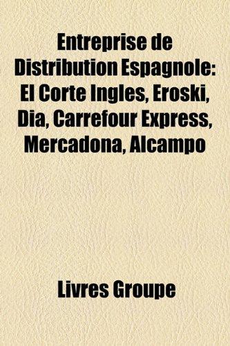 entreprise-de-distribution-espagnole-el-corte-ingles-eroski-dia-carrefour-express-mercadona-alcampo