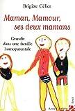 Maman, Mamour, ses deux mamans : Grandir dans une famille homoparentale