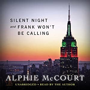 Silent Night and Frank Won't Be Calling This Year | [Alphie McCourt]