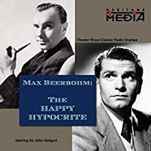 The Happy Hypocrite  by Max Beerbohm Narrated by John Gielgud