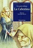 La Celestina N/c (clasicos Hispanicos) (Clásicos Hispánicos)