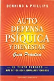 Autodefensa Psiquica Y Bienestar / Practical Guide to Psychic Self-Defense (Psicologia Y Autoayuda / Psychology and Self-Help) (Spanish Edition) (847720800X) by Phillips, Denning