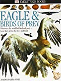img - for By Jemima Parry-Jones Eyewitness: Eagles & Birds of Prey (1st First Edition) [Hardcover] book / textbook / text book