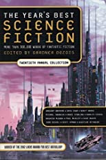 Year's Best Science Fiction: Twentieth Annual Collection 1st edition by Dozois, Gardner published by St. Martin's Press Hardcover