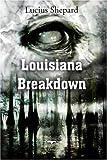echange, troc Lucius Shepard - Louisiana Breakdown