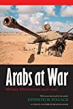 Arabs at War: Military Effectiveness, 1948-1991 (Studies in War, Society, and the Militar)