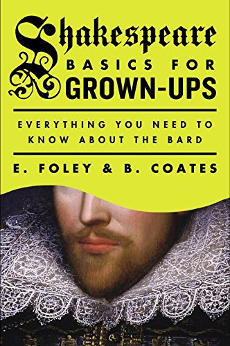Download Shakespeare Basics for Grown-Ups: Everything You Need to Know About the Bard