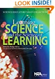 Learning Science and the Science of Learning: Science Educators' Essay Collection - PB158X