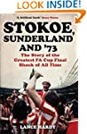 Stokoe, Sunderland and 73: The Story...