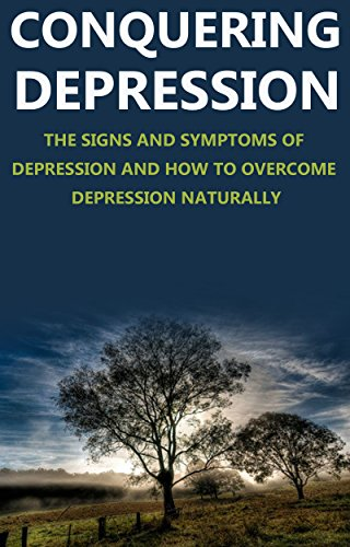 Depression: Signs and Symptoms of Depression and How to Overcome Depression Naturally (Depression Relief) PDF