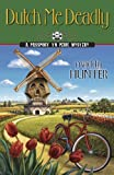Dutch Me Deadly (A Passport to Peril Mystery) by Maddy Hunter