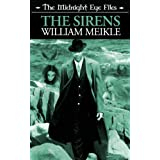 The Midnight Eye Files: The Sirensby William Meikle
