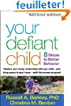 Your Defiant Child: 8 Steps to Better...