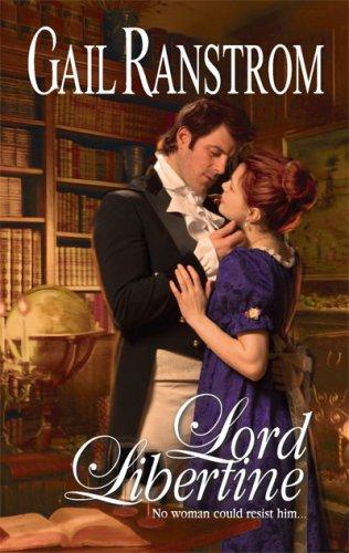 Lord Libertine (Harlequin Historical Series), GAIL RANSTROM