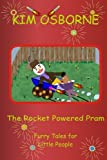 The Rocket Powered Pram: Furry Tales for Little People