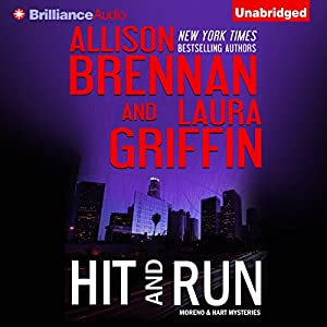 Hit and Run (Moreno & Hart Mysteries #2) - Allison Brennan and Laura Griffin