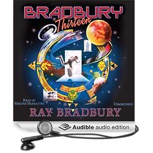 Bradbury 13 (Dramatized)