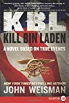 KBL: Kill Bin Laden LP: A Novel Based on True Events