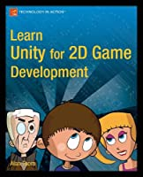 Learn Unity for 2D Game Development Front Cover