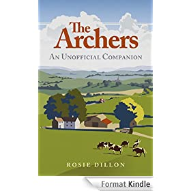 The Archers: An Unofficial Companion (English Edition)