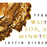 Wait For A Minute [Feat. Justin Bieber]