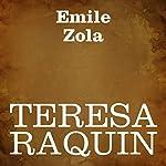 Teresa Raquin [Italian Edition] | Emile Zola
