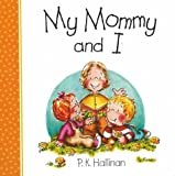 My Mommy and I (0824942183) by Hallinan, P. K.