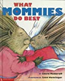 What Mommies Do Best (0439083206) by Laura Numeroff