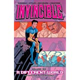 Invincible (Book 6): A Different World (v. 6) ~ Robert Kirkman