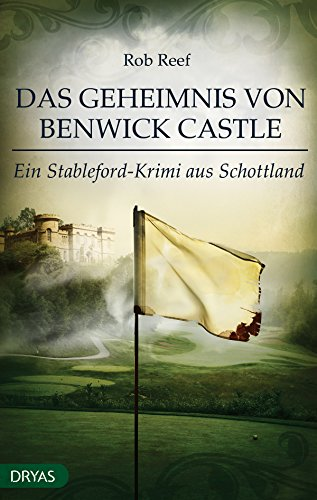 das-geheimnis-von-benwick-castle-ein-stableford-krimi-aus-schottland