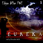 Edgar Allan Poe Audiobook Collection 5: Eureka (       UNABRIDGED) by Edgar Allan Poe, Christopher Aruffo Narrated by Christopher Aruffo