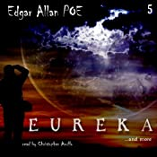 Edgar Allan Poe Audiobook Collection 5: Eureka | Edgar Allan Poe, Christopher Aruffo
