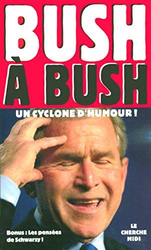 Georges W. BUSH, Pascal MILES  CLARO - Bush à Bush