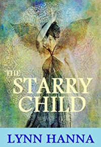 (FREE on 1/24) The Starry Child by Lynn Hanna - http://eBooksHabit.com