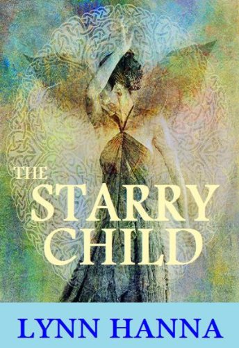 The Starry Child (The Starry Child Series) by Lynn Hanna