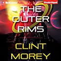 The Outer Rims Audiobook by Clint Morey Narrated by Nick Podehl