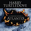 The United States of Atlantis: A Novel of Alternate History Audiobook by Harry Turtledove Narrated by Todd McLaren