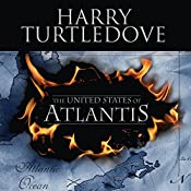 The United States of Atlantis: A Novel of Alternate History | Harry Turtledove