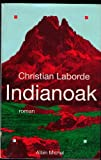 img - for Indianoak (Romans, Nouvelles, Recits (Domaine Francais)) (French Edition) book / textbook / text book