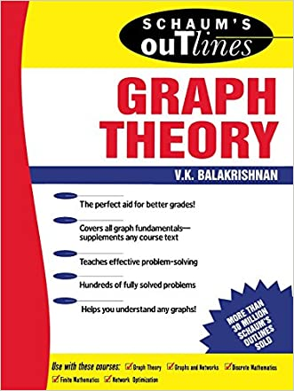 Schaum's Outline of Graph Theory: Including Hundreds of Solved Problems written by V. Balakrishnan