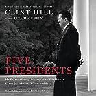 Five Presidents: My Extraordinary Journey with Eisenhower, Kennedy, Johnson, Nixon, and Ford Hörbuch von Clint Hill, Lisa McCubbin Gesprochen von: George Newbern