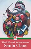 The Life and Adventures of Santa Claus (Illustrated)