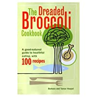 The Dreaded Broccoli Cookbook