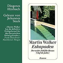 Eskapaden (Bruno Courrèges 8) Hörbuch von Martin Walker Gesprochen von: Johannes Steck