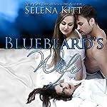 Bluebeard's Wife | Selena Kitt