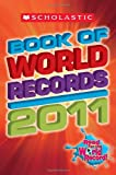 img - for Scholastic Book Of World Records 2011 book / textbook / text book