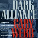 Dark Alliance: The CIA, the Contras,...