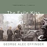 The Exile Kiss: Marid Audran Trilogy, Book 3 (       UNABRIDGED) by George Alec Effinger Narrated by Jonathan Davis