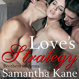 Love's Strategy: Brothers in Arms, Book 3 | [Samantha Kane]